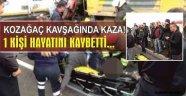 KOZAĞAÇ KAVŞAĞINDA TRAFİK KAZASI: 1 ÖLÜ