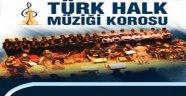 TÜRK HALK MÜZİĞİ KOROSU ÇALIŞMALARINA BAŞLIYOR...