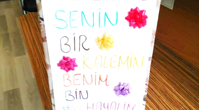 """""""SENİN BİR KALEMİN, BENİM BİN HAYALİM"""""""