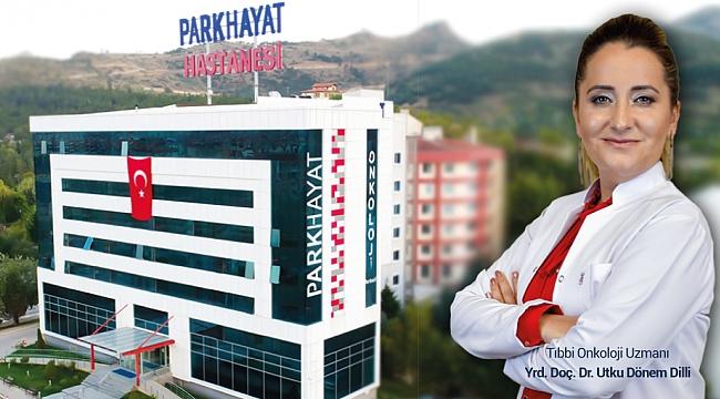ONKOLOJİ UZMANI DR. UTKU DÖNEM DİLLİ PARKHAYAT'TA
