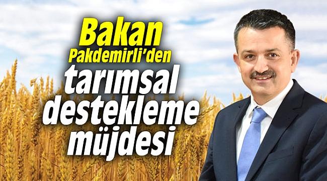 BAKAN PAKDEMİRLİ'DEN 7 ALANDA ÇİFTÇİLERE DESTEKLEME MÜJDESİ