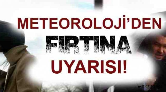 FIRTINA UYARISI!